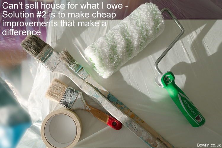 Can't sell house for what I owe - Solution #2 is to make cheap improvements that make a significant difference