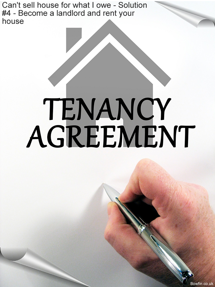 Can't sell house for what I owe - Solution #4 - Becoming a landlord and rent your house to tenants