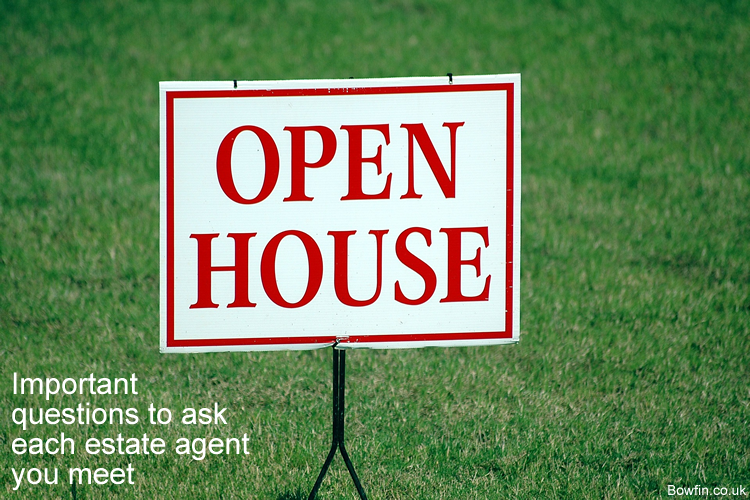Important questions to ask each estate agent you meet