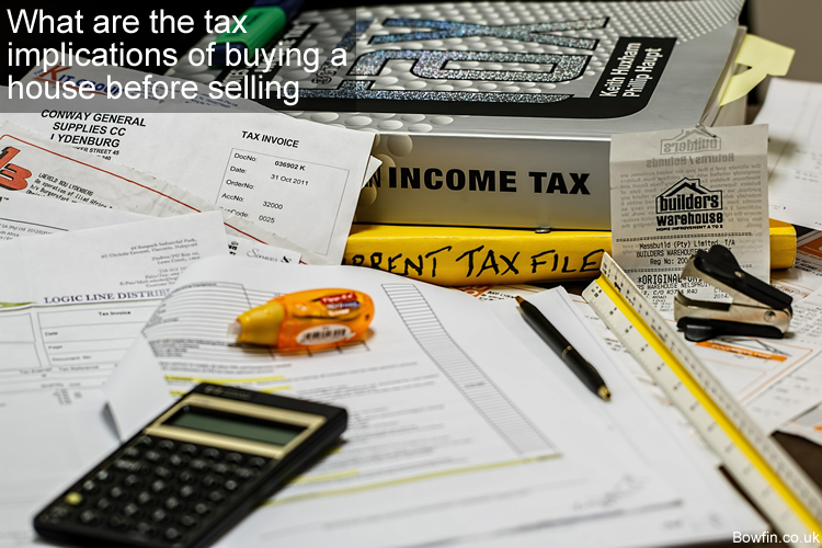 What are the tax implications of buying a house before selling