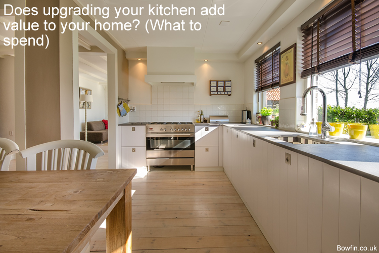 Does upgrading your kitchen add value to your home - What to spend