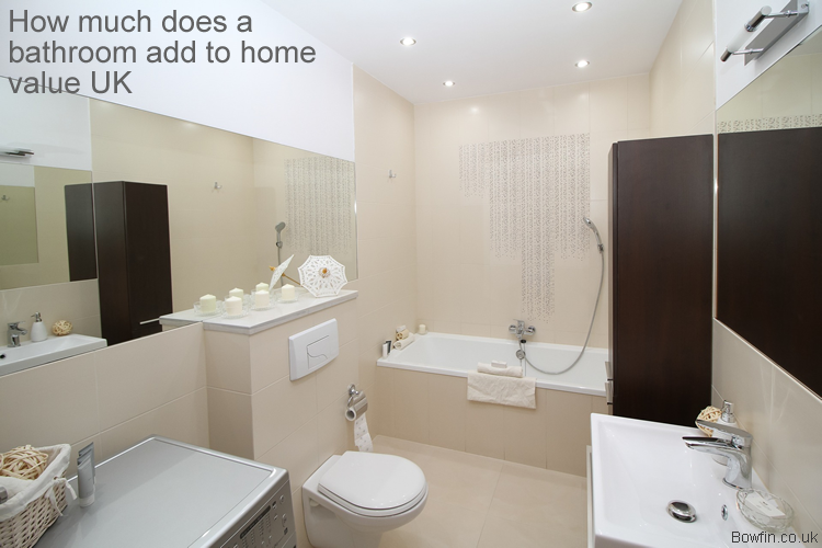How much does a bathroom add to home value UK