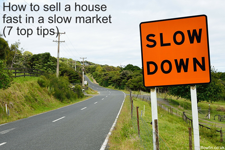 How to sell a house fast in a slow market - 7 top tips for the UK