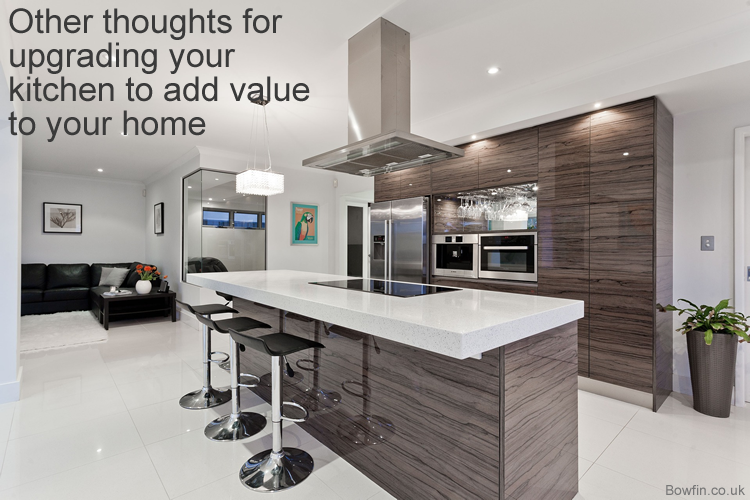 Other thoughts for upgrading your kitchen to add value to your home