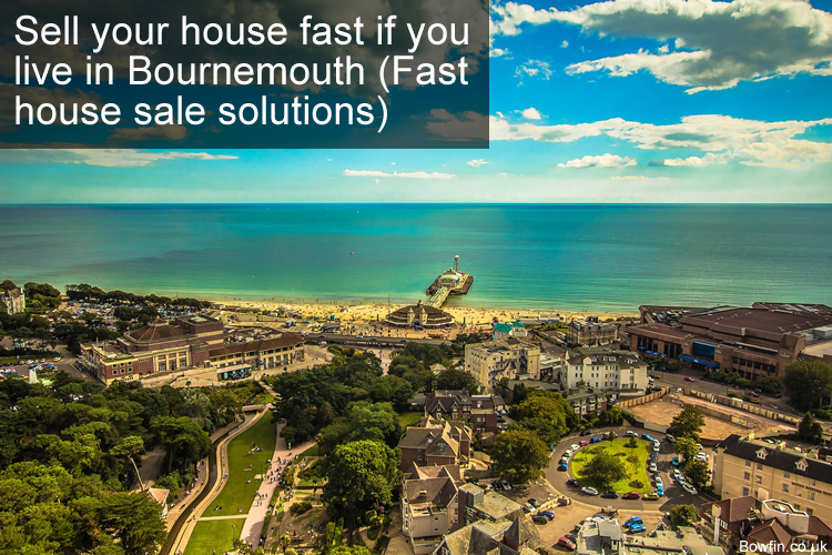 Sell your house fast if you live in Bournemouth - Fast house sale solutions