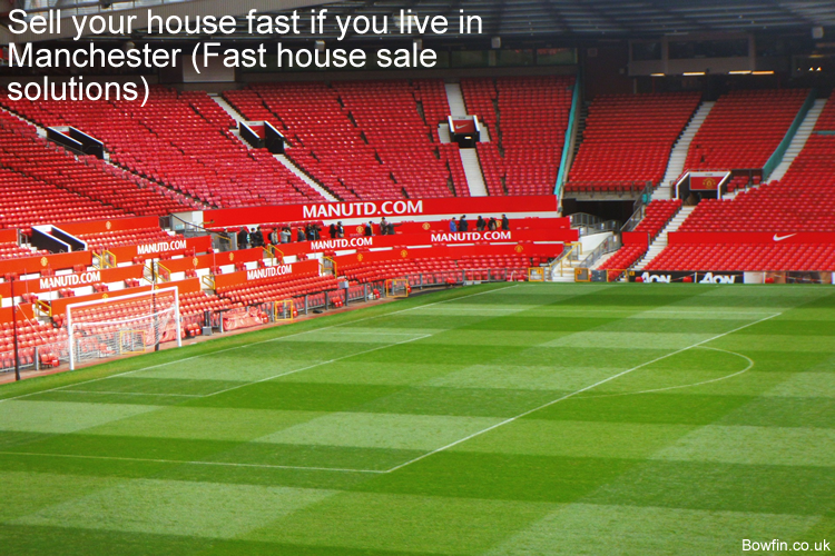 Sell your house fast if you live in Manchester - Fast house sale solutions