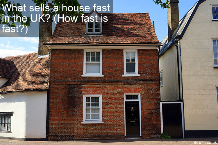 What sells a house fast in the UK - How fast is fast