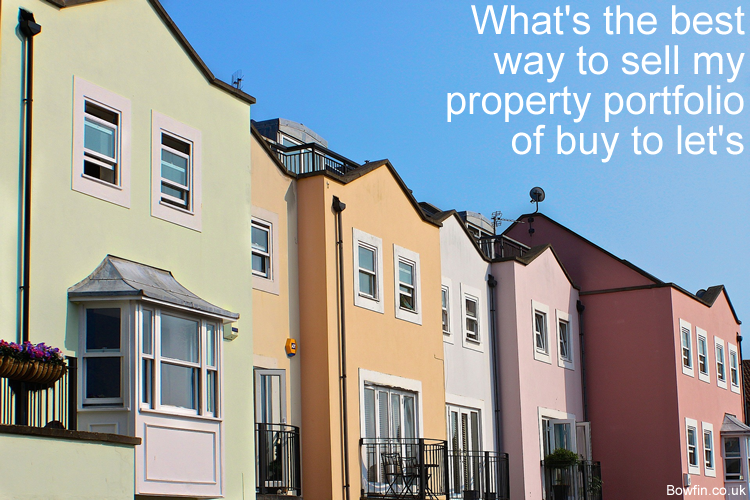 What's the best way to sell my property portfolio of buy to let's