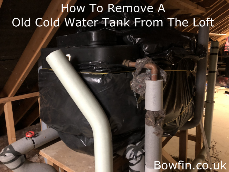 How To Remove The Old Cold Water Tank From The Loft